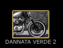 DANNATA VERDE 2